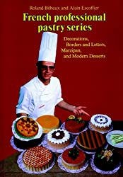 Decorations, Borders and Letters, Marzipan, Modern Desserts, Volume 4 (French Professional Pastry)