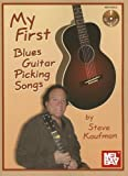 My First Blues Guitar Picking Songs [With CD (Audio)] by Steve Kaufman (11-Jan-2013) Paperback