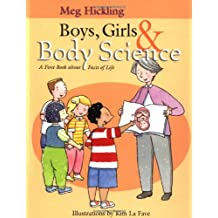 Boys, Girls & Body Science: A First Book about Facts of Life: A First Book About the Facts of Life
