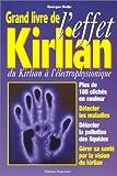 GRAND LIVRE DE L'EFFET KIRLIAN. Du Kirlian à l'électrophysionique