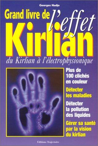 GRAND LIVRE DE L'EFFET KIRLIAN. : Du Kirlian à l'électrophysionique