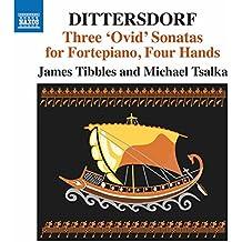 Dittersdorf: 3 Ovid Sonatas for Fortepiano 4 Hands