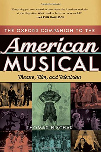 The Oxford Companion to the American Musical: Theatre, Film, and Television (Oxford Companions) (Of Dance Dictionary Oxford)