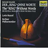 Der Ring Ohne Worte - The Ring Without Words Maazel / Berliner Philharmoniker (UK Import) -