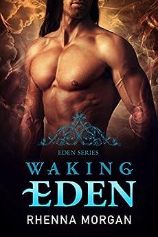 Waking Eden (The Eden Series Book 3) by [Morgan, Rhenna]