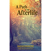 A Path to the Afterlife (English Edition)