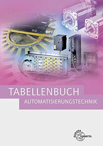 Tabellenbuch Automatisierungstechnik: Kompendium der Automatisierungstechnik
