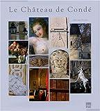 Le Château de Condé : Une demeure de plaisance au siècle des Lumières...
