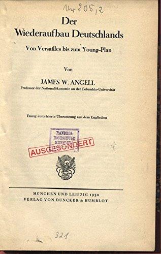 Der Wiederaufbau Deutschlands. Von Versailles bis zum Young-Plan. Veröffentlichungen des Instituts für Finanzwesen an der Handels-Hochschule Berlin, Band II.