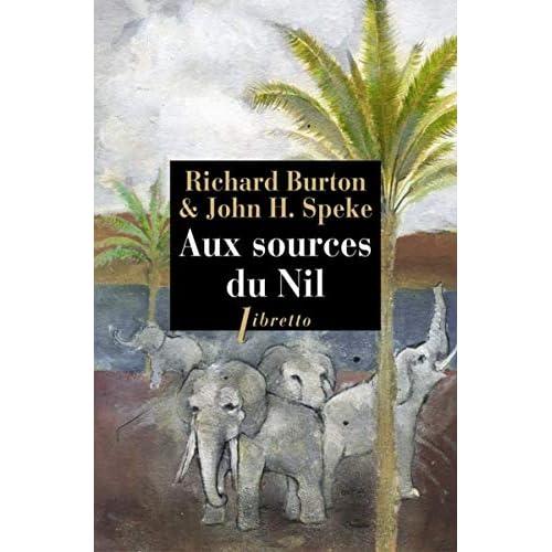 Aux sources du Nil : La découverte des grands lacs africains 1857-1863