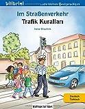 Im Straßenverkehr: Kinderbuch Deutsch-Türkisch