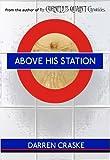 Above His Station by Darren Craske