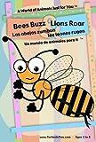 Image de Bees Buzz & Lions Roar / Las abejas zumban & los Leones rugen: A World of Animals Just for You / Un mundo de animales para ti
