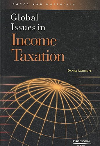 [(Global Issues in Income Taxation)] [By (author) Daniel J. Lathrope] published on (May, 2008)