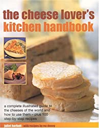 The Cheese Lover's Kitchen Handbook (Illustrated Encyclopedia)