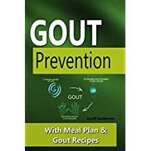 Gout Prevention - An Essential Guide: With Meal Plan & Gout Recipes (English Edition)