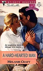 A Hard-Hearted Man (Intimate Moments) by Melanie Craft (1998-07-05)