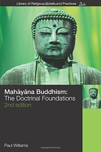 Mahayana Buddhism: The Doctrinal Foundations (Library of Religious Beliefs and Practices)