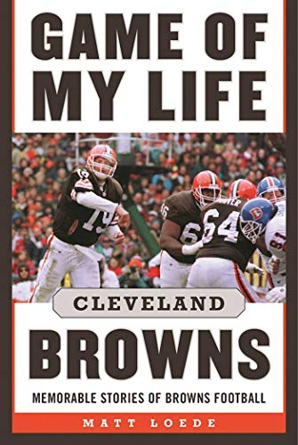 Game of My Life: Cleveland Browns: Memorable Stories of Browns Football (Maple Story Buch)