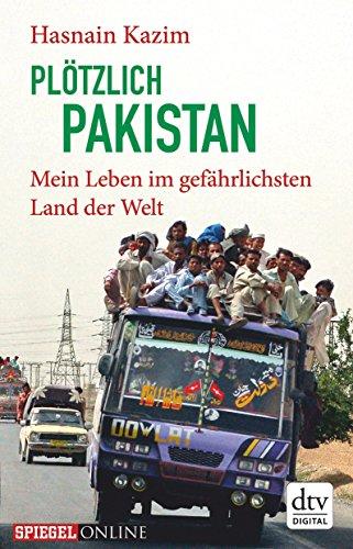 Buchseite und Rezensionen zu 'Plötzlich Pakistan: Mein Leben im gefährlichsten Land der Welt' von Hasnain Kazim
