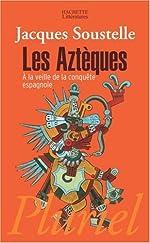 Les Aztèques à la veille de la conquête espagnole de Jacques Soustelle