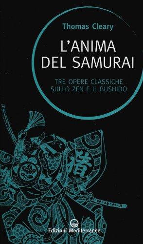 L'anima del samurai. Tre opere classiche sullo zen e il Bushido
