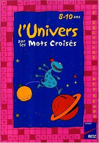 L'Univers par les mots-croisés, 8-10 ans par R. Rougier