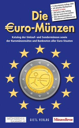 Die Euro-Münzen 2009: Katalog der Umlauf- und Sondermünzensowie der Kursmünzensätze und Banknoten aller Euro-Staaten -