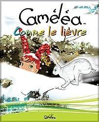 Livre pour enfants: Caméléa comme le lièvre (French Edition)