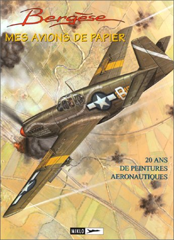 Biggles : Mes avions de papier - Porte-folio : Avions de chasse de la 2e guerre par Francis Bergèse