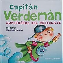 Capitán Verdeman: el super heroe del reciclado