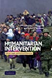 Humanitarian Intervention: Ethical, Legal and Political Dilemmas