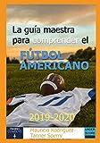 La guía maestra para comprender el fútbol americano 2019-2020