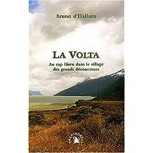 La Volta. Au cap Horn dans le sillage des grands découvreurs