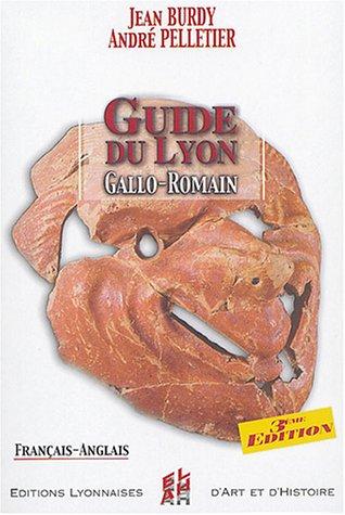 Guide de Lyon gallo romain