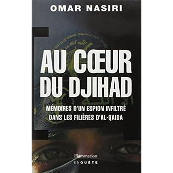 Au coeur du djihad : Mémoires d'un espion infiltré dans les filières d'Al-Qaïda