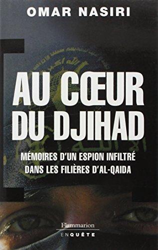 Au coeur du djihad : Mémoires d'un espion infiltré dans les filières d'Al-Qaïda par Omar Nasiri