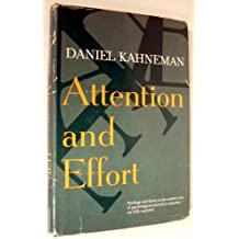 Attention and Effort (Experimental Psychology) by Daniel Kahneman (1973-09-01)