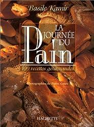 La journée du pain : 100 Recettes gourmandes du Moulin de la Vierge