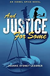 And Justice for Some (Isobel Spice Mysteries) (Volume 3) by Joanne Sydney Lessner (2014-09-09)