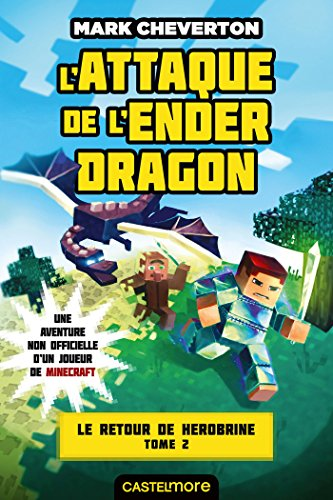 Minecraft - Le Retour de Herobrine, T2 : L'Attaque de l'Ender Dragon par Mark Cheverton