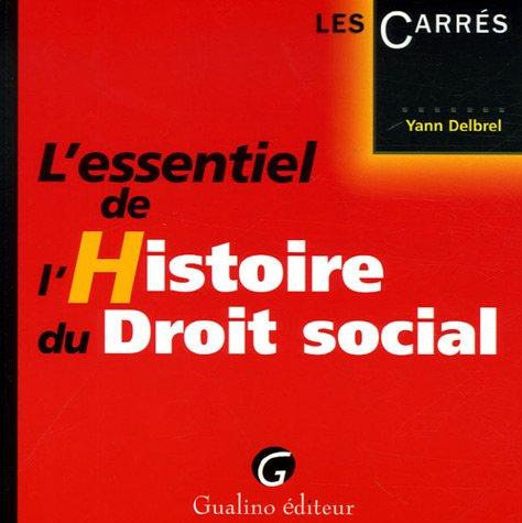 L'essentiel de l'Histoire du Droit social par Yann Delbrel