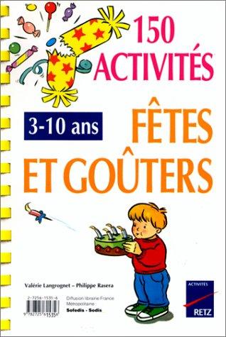 150 activités pour les fêtes et goûters : De 3 à 10 ans