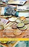 Currency Trading: Secrets to Becoming An Expert Currency Trader (English Edition)