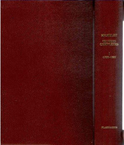 Oeuvres complètes de Michelet tome I - 1798-1827 : De Percipienda infinitate Secundum Lockium - Tableau chronologique et Tableaux Synchroniques de l'histoire moderne - Sur l'unité de la science - Articles de la Biographie universelle de Michaud