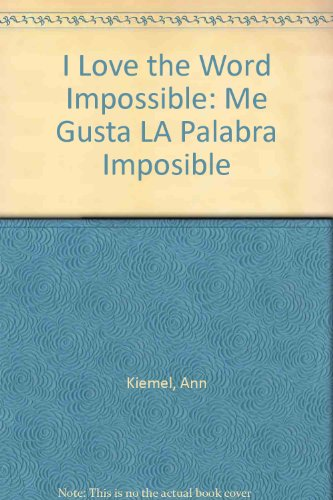 I Love the Word Impossible: Me Gusta LA Palabra Imposible