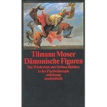 Dämonische Figuren: Die Wiederkehr des Dritten Reiches in der Psychotherapie (suhrkamp taschenbuch)
