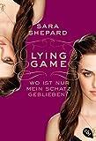 LYING GAME - Wo ist nur mein Schatz geblieben? (Die Lying Game-Reihe, Band 4)