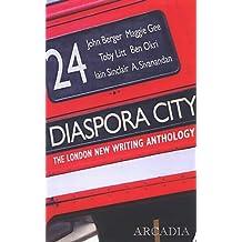 Diaspora City: The London New Writing Anthology