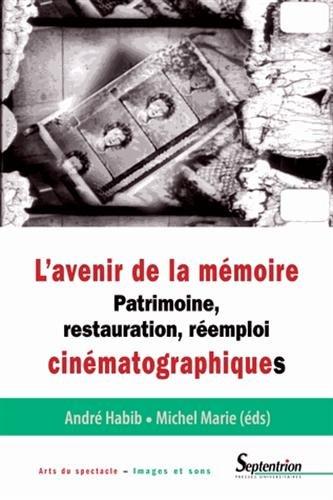 L'avenir de la mémoire : Patrimoine, restauration et réemploi cinématographiques